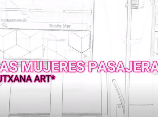 las mujeres pasajeras video art lutxana barcelona igualdad salarialproyecto feminista actual paraypormujeres barcelona